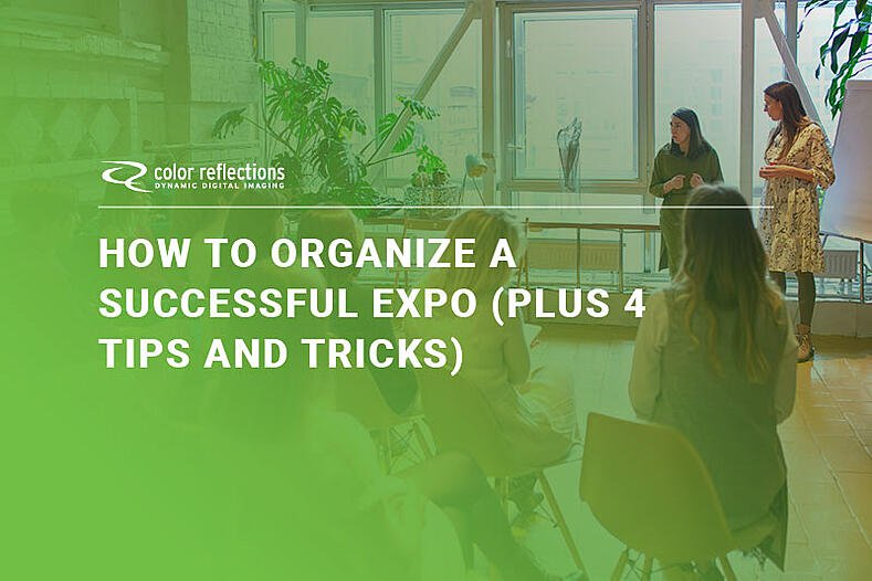 How to Organize a Successful Expo (Plus 4 Tips and Tricks)