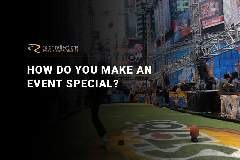 How Do You Make an Event Special?